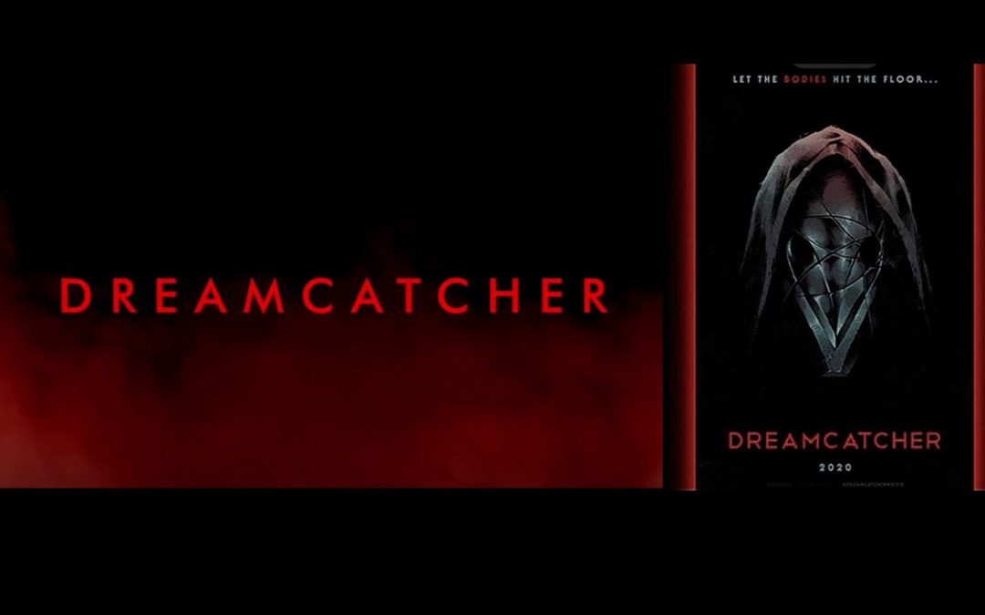Movie Dreamcatcher To Be Released in March 2021!