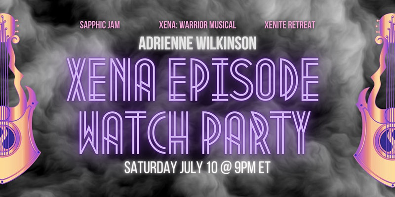 Upcoming Event with Adrienne: Xena Watch Party!